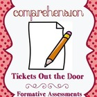 Comprehension Quick Formative Assessments & Exit Tickets o