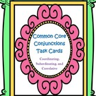 Conjunctions Task Cards, Coordinating, Subordinating, and