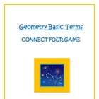 Connect Four GAME: Geometry Basic Terms and Postulates