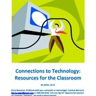 Connections to Technology: Resources for Educators and Students