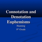 Connotation, Denotation, Euphemisms (Great Expectations an