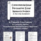 Controversial Issue Persuasive Essay Research Project - A