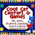 Cool Cat Centers & Games  ~ABC, Math, Rhyming, Syllables,