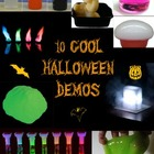 Cool Halloween Science - 10 Demos for Kids of all Ages!