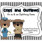 Cops & Outlaws - An au and aw Diphthong Game