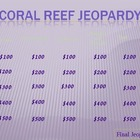 Coral Reef Jeopardy