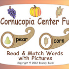Cornucopia Center Fun - Read and match words and pictures