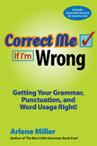 Correct Me If I'm Wrong: Getting Your Grammar, Punctuation