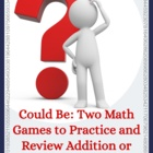 Could Be: Math Games to Practice Addition &amp; Multiplication Facts