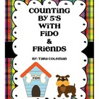 Counting by 5&#039;s with Fido &amp; Friends