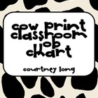 EDITABLE Cow Print Classroom Job Chart (Matches Western Set)