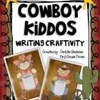 Cowboy Kiddos Writing Craftivity &amp; more!