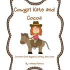Cowgirl Kate &amp; Cocoa ELA Book Activities {CCSS Aligned}