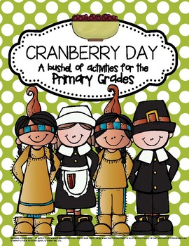 Cranberry Day: A Bushel of Activities for the Primary Classroom