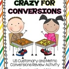 Crazy for Conversions: US Customary and Metric Conversions