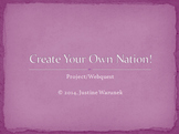 Create Your Own Country!  Project/Webquest