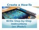 Create a How-To: Write Step-by-Step Instructions  (on iPads!)