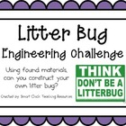 Create a Litter Bug: Engineering Challenge Project ~ Great