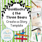 Create-a-Story: Goldilocks and the Three Bears Template