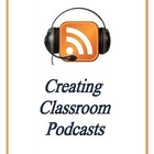 Creating Classroom Podcasts