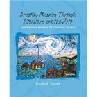 Creating Meaning Through Literature and the Arts (3rd edition)