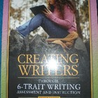 Creating Writers Through 6-Trait Writing; Assessment and I