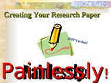Creating a Research Paper PAINLESSLY! 2010 Version!