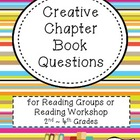 Creative Chapter Book Questions ~ for Reading Groups or Workshop