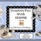Creative Fun with Idioms (Common Core)