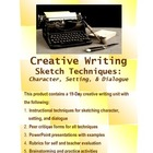 Creative Writing: Character, Setting, Dialogue Sketch Unit