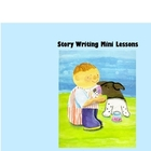 Creative Writing: Story Writing Mini Lessons