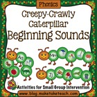 Creepy- Crawly Caterpillar Beginning Sounds