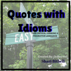 Figurative Language and Critical Thinking: Quotes with Idioms