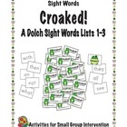 Croaked! Dolch Sight Word Lists 1-3
