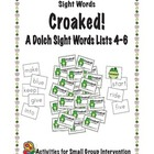 Croaked! Dolch Sight Word Lists 4-6