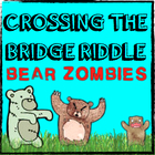 Cross the Bridge ZOMBIES Riddle