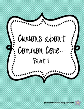 Curious About Common Core Part 1