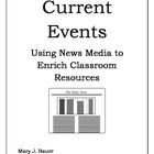 Current Events:  Using News Media to Enrich Classroom Resources