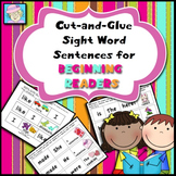 Cut-and-Glue Sight Word Sentences for Beginning Readers