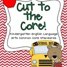 Cut to the Core! {Kindergarten Language Arts Standards}