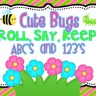 Cute Bugs Roll, Say, Keep ABC&#039;s and 123&#039;s