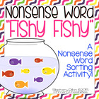 DIBELS Nonsense Word Sort (NWF) &quot;Fishy Fishy&quot;