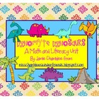 DINOmyte Dinosaurs: A Math and Literacy Unit