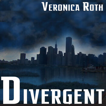 DIVERGENT Unit Teaching Package (by Veronica Roth)