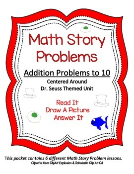 DR SEUSS ADDITION to 10 MATH WORD PROBLEMS..READ.ILLUSTRATE & ANSWER PROBLEM