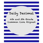 Daily Decimal! 5th Grade Common Core Aligned