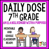 Daily Dose ~ ELA Bell Ringer With a Purpose!  7th Grade