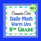 Daily Math Warm Ups for the Common Core - 8th -  Eighth Gr