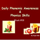 Daily Phonemic Awareness and Phonics Skills Week 18-Christ
