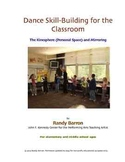 Dance Skills for the Classroom: Kinesphere and Mirroring